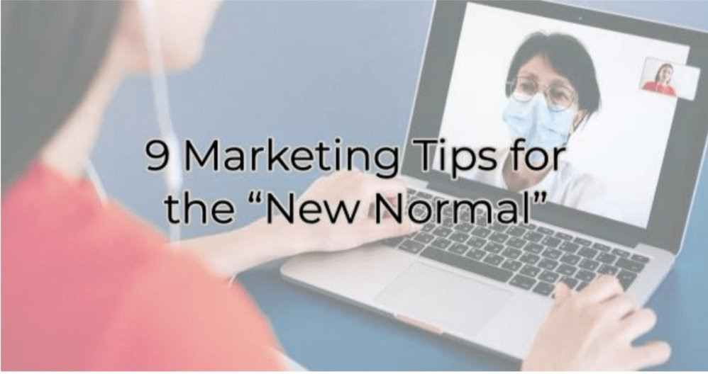 9 (More) Marketing Tips for the New Normal